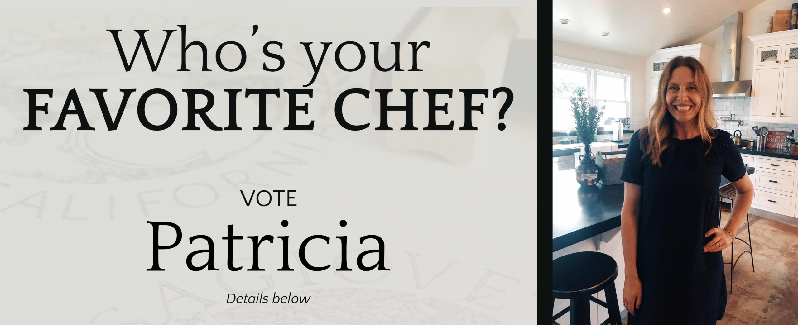Who's your favorite chef? VOTE Patricia Details below
